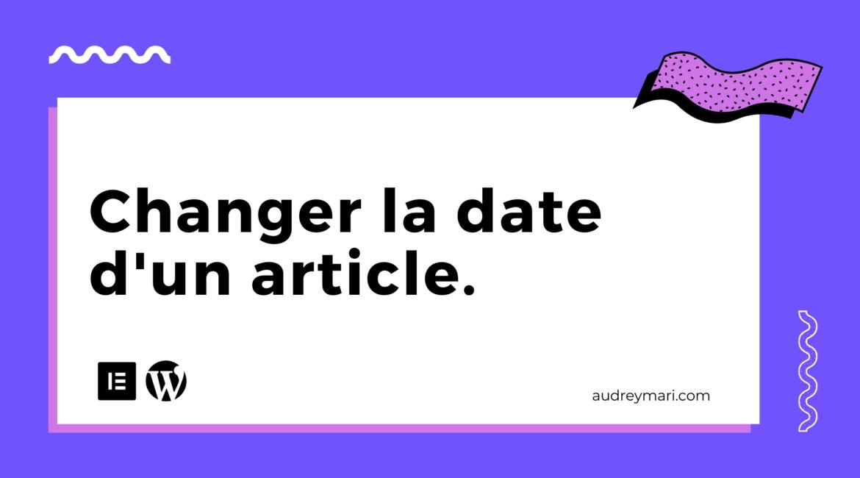Comment changer la date d'un article wordpress
